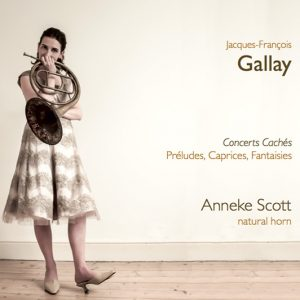 Jacques-François Gallay PRELUDES, CAPRICES & FANTAISIES Anneke Scott (natural horn)