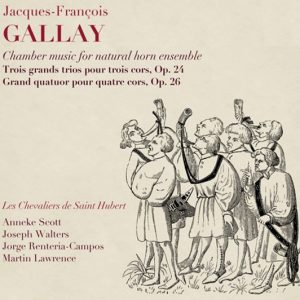 Jacques-François Gallay CHAMBER MUSIC for NATURAL HORNS Les Chevaliers de Saint Hubert