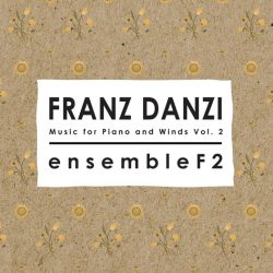 Franz Danzi MUSIC FOR PIANO AND WINDS Vol. 1 Ensemble F2