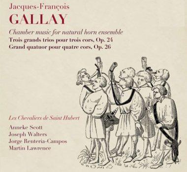 Jacques-François Gallay CHAMBER MUSIC for NATURAL HORNS Les Chevaliers de Saint Hubert